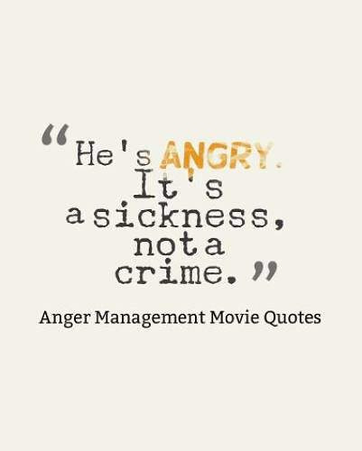 Anger Sayings: 20 Best Anger Management Movie Quotes Goosfraba